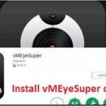 vMEyeSuper for PC Laptop Windows 7 8 10 Mac Download